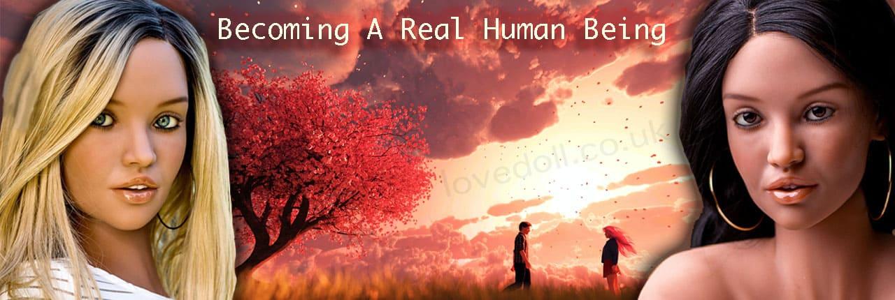Becoming A Real Human